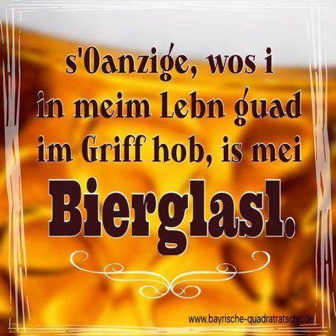 Gut Im Griff Bayrische Quadratratschn Spruche Bier Bier