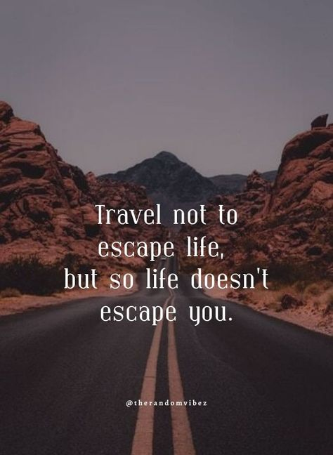 Travel not to escape life, but so life doesn't escape you. #Inspirationaltravelquotes #Travelquotes #Lifequotes #Vacationquotes #Breakfromworkquotes #Shortquotes #Livinglifequotes #Shortlifequotes #Anescapequotes #Boringlifequotes #Worklifequotes #Hardworkingquotes #Notimequotes #Hobbyquotes #Relatablequotes #Jayshettyquotes #Deepquotes #Emotionalquotes #Goodquotes #Inspiringquote #Inspirationalquotes #Instaquotes #Instastories #Quoteoftheday #Quotes #Quotesandsayings #therandomvibez