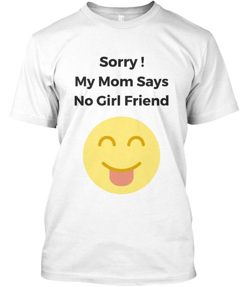 Quotes no girlfriend mom says Mom Writes