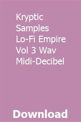 Kryptic Samples Lo-Fi Empire Vol 3 Wav Midi-Decibel download full
