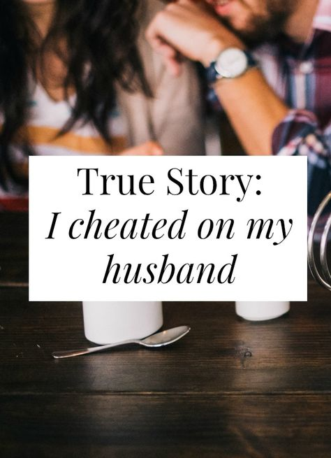 True Story: I Cheated on My Husband - | RELATIONSHIPS