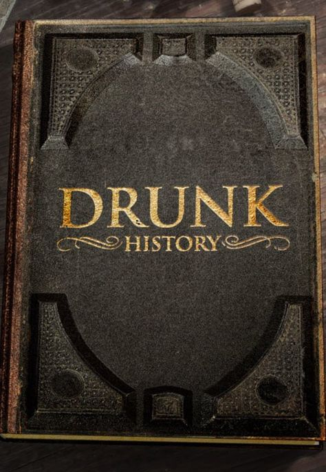 Drunk History (TV Series 2013– ) This show is hilarious, and I actually learn stuff!