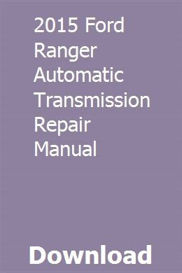 2015 Ford Ranger Automatic Transmission Repair Manual
