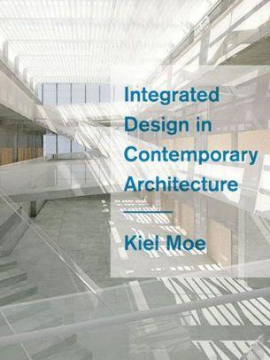 Integrated Design In Contemporary Architecture Contemporary