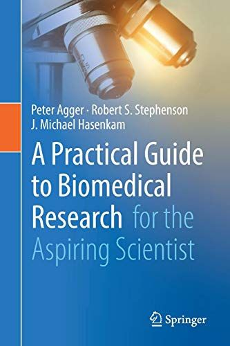 Read Book A Practical Guide To Biomedical Research For The