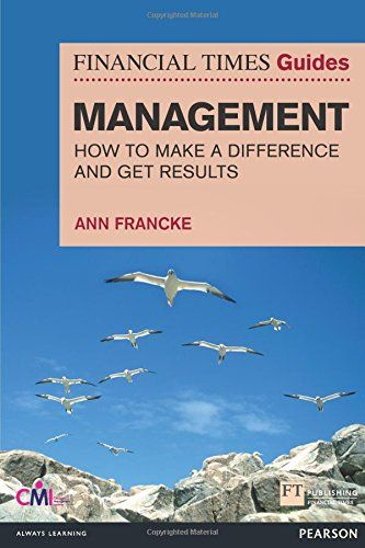 Financial Times Guides Management: How to be a Manager Who