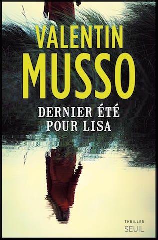 Dernier Ete Pour Lisa Valentin Musso Editions Du Seuil Livres A Lire Lisa Musso