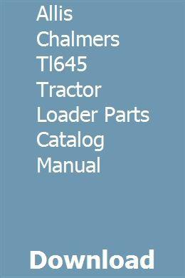 Allis Chalmers Tl645 Tractor Loader Parts Catalog Manual Tractor Loader Parts Catalog Tractors