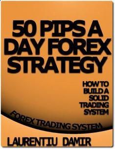 50 Pips A Day Forex Strategy 50 Pips A Day Forex ...