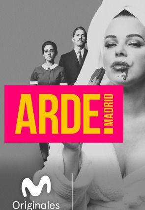 Arde Madrid 2018 Tv Series Madre Cine Tv