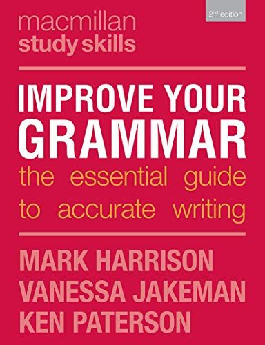 Epub Free Improve Your Grammar The Essential Guide To Accurate Writing Macmillan Study Skills Pdf Download Free Epub M Study Skills Improve Yourself Paterson