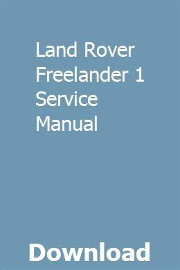 Land Rover Freelander 1 Service Manual Land Rover Freelander Land Rover Land Rover Service