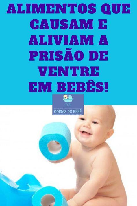 Alimentos Que Causam E Aliviam A Prisao De Ventre Em Bebes
