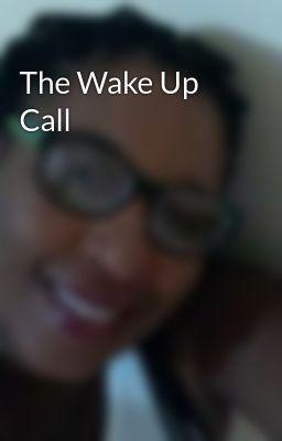The Wake Up Call - The Wake Up Call | Writing | I miss your smile, I