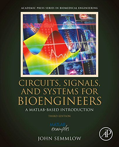 Download Pdf Circuits Signals And Systems For Bioengineers A Matlabbased Introduction Biomedical Engineering Free Epu Ebook Biomedical Engineering Good Books