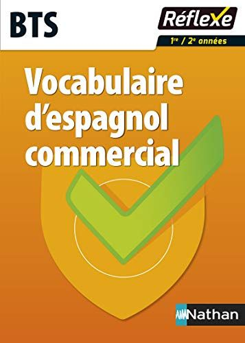 Telecharger Vocabulaire D Espagnol Commercial Bts Guide Pdf Par Alfredo Segura Telecharger Votre Fichier Ebook Maintenant