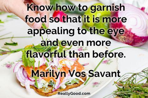 8f879d9c44a88fcd8d5e20934f34fb1d--marilyn-vos-savant-food-quotes.jpg