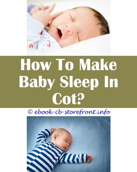 8 Intuitive Cool Tips Baby Sleep Time Baby Sleep Crawling How To Make Baby Sleep Earlier At Night Baby Sleep Problems How To Sleep Baby At Night