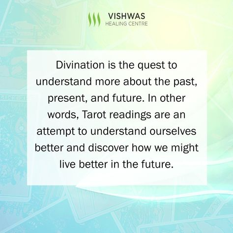 Divination is the quest to understand more about the past, present, and future. In other words, Tarot readings are an attempt to understand ourselves better and discover how we might live better in the future. #VishwasHealingCentre #thought #messages #tarot #tarotreading #future #futuregoals #life #tarotcards #tarotcardreading #tarotonline #tarotcardreader