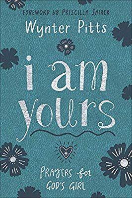I Am Yours Prayers For God S Girl Wynter Pitts 9780736976268 Amazon Com Gateway Free Reading Free Kindle Books Free Pdf Books
