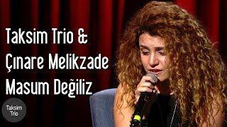 Taksim Trio Masum Degiliz Ft Cinare Melikzade Mp3 Indir Taksimtrio Masumdegilizftcinaremelikzade Yeni Muzik Youtube Muzik