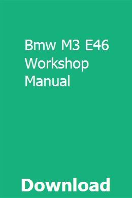 Bmw M3 E46 Workshop Manual With Images Bmw M3 Ford Tractor