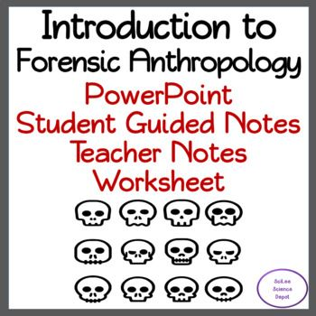 Introduction To Forensics Anthropology Powerpoint Student Notes Worksheet Student Guide Forensics Teacher Notes