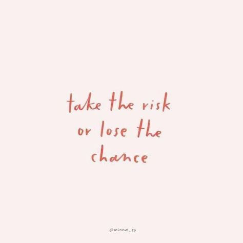 Don't lose the chance...TAKE THE RISK! . . #taketherisk #dontlosethechance #quote #sparklesnsprouts