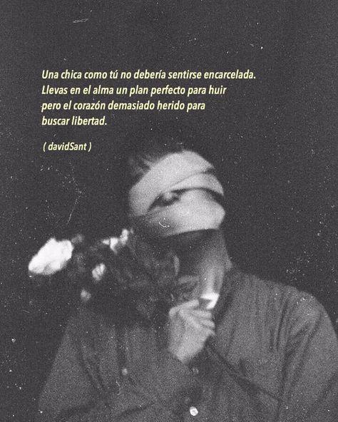 ... y me jode tanto verte así, muchachita, encontrando dolor buscando el amor que no pueden darte. — David Sant . . . . . . #davidsant…