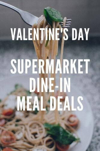 The Best Supermarket Dine In Meal Deal Offers For Valentine S Day 2020 From M Amp S Asda Tesco Iceland Waitrose Aldi Amp In 2020 Meal Deal Valentines Food Meals