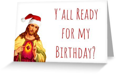 Funny Jesus Christmas Card Quotes Gifts Presents Yall Ready