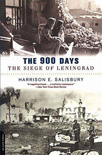 The 900 Days The Siege Of Leningrad By Harrison Salisbury Https Www Amazon Ca Dp 0306812983 Ref Cm Sw R Pi Dp U X Ra5ucb1xw7 The Siege Books Book Club Books
