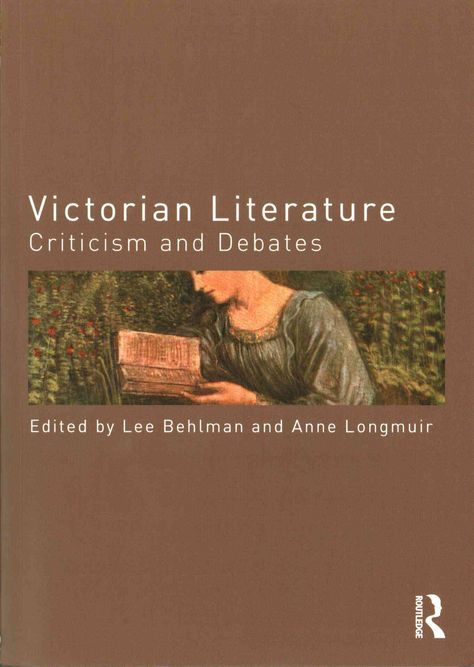 Victorian Literature: Criticism and Debates offers a comprehensive introduction to the critical debates about Victorian Literature, addressing the most popular and engaging topics in the field today.