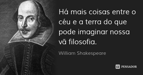 William Shakespeare Frases Inspiracionais Filosofia Frases