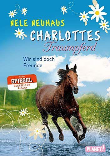 Charlottes Traumpferd 5 Wir Sind Doch Freunde Wir Traumpferd Charlottes Freunde Fachliteratur Gutschein Ausflug Verpacken Pferde