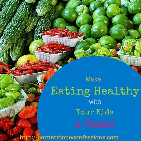 Make Eating Healthy with Your Kids a Game