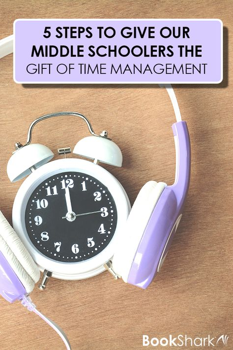 - 5 Steps to Give our Middle Schoolers the Gift of Time Management  | BookShark