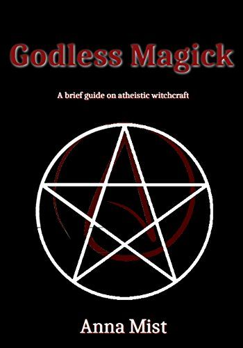Godless Magick A Brief Guide On Atheistic Witchcraft By Mist Anna Witchcraft Magick Spells Witchcraft
