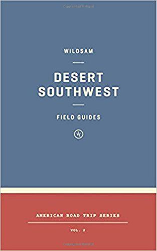 Download Pdf Wildsam Field Guides The Southwest Wildsam Field Guides American Road Trip Free Epub Mobi Ebooks Road Trip American Road Trip Field Guide