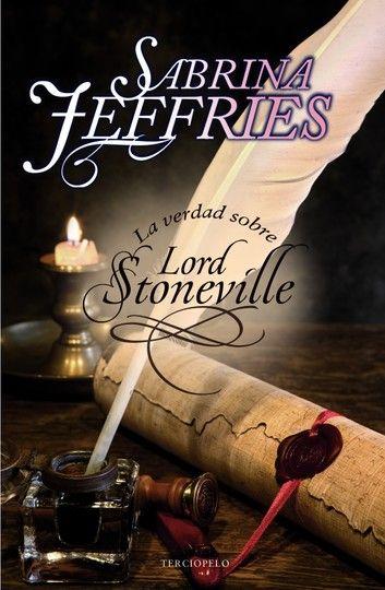 La Verdad Sobre Lord Stoneville Ebook By Sabrina Jeffries Rakuten Kobo Lord Libros De Romance Libros Romanticos