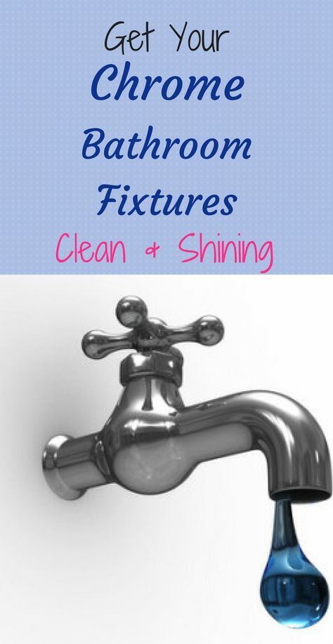 Get Your Chrome Bathroom Fixtures Clean And Shining Bathroom