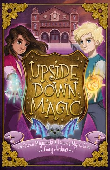 Upside Down Magic 1 Upside Down Magic Ebook By Emily Jenkins Rakuten Kobo In 2020 Emily Jenkins Upside Down Shapeshifter