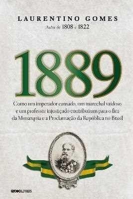 1889 Como Um Imperador Cansado Um Marechal Vaidoso E Um