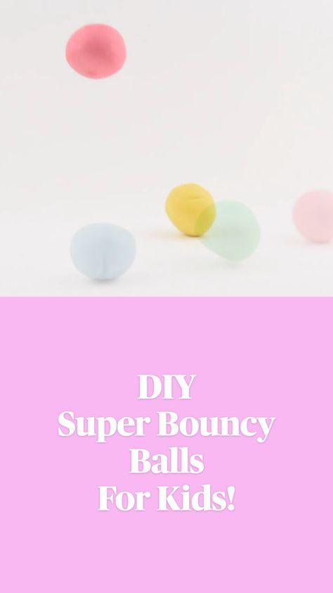 DIY Super Bouncy Balls For Kids!
