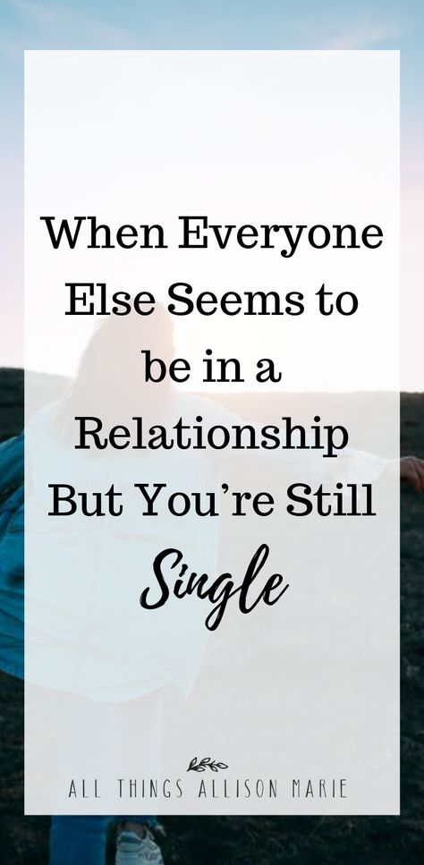 When all of your friends are in relationships and you're still single //  When everyone else seems to be in a relationship but you  // #singlewomen #single #singlelife #relationshipgoals