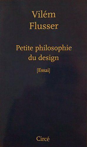 Télécharger Petite Philosophie Du Design Pdf Par Vilém Flusser Télécharger Votre Fichier Ebook Maintenant Téléchargement Livres En Ligne Livre Numérique