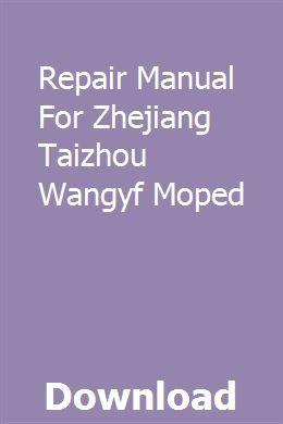 Repair Manual For Zhejiang Taizhou Wangyf Moped Repair Manuals Taizhou Repair