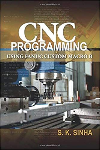 Cnc Programming Using Fanuc Custom Macro B S K Sinha 9780071713320