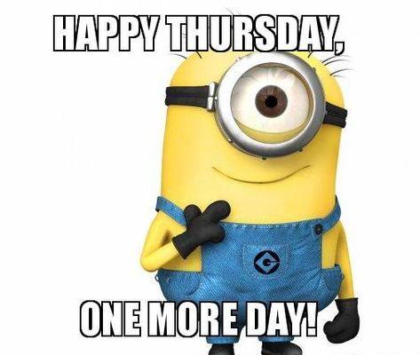 Happy Thursday, One more day! #Thursdaymemes #Funnythursdaymemes #Thursdaymemesforwork #Thursdayworkmemes #Thursdayfunnymemes #Thursdaymorningmemes #Funnythursdayimages #Thursdaymorningimages #Funnythursdayquotes #Happythursdaymemes #Itsthursdayquotes #Itsthursdaymemes #Thursdaymemesfunnywork #Thursdaymemescute #Thursdaydogmemes #Thursdaymemespositive #Throwbackthursdaymemes #Thursdaymemesgif #Tgithursdaymemes #Fridayevememes #Memes #Funnymemes #Thursdaysmeme #Bestthrusdaymemes