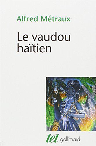 Telecharger Le Vaudou Haitien Pdf Par Alfred Metraux Telecharger Votre Fichier Ebook Maintenant